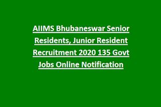AIIMS Bhubaneswar Senior Residents, Junior Resident Recruitment 2020 135 Govt Jobs Online Notification