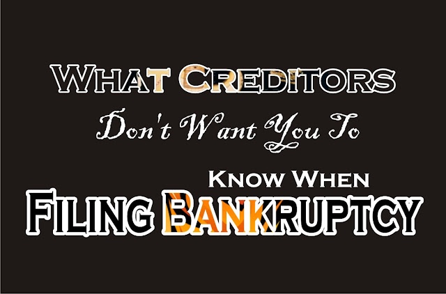 What Creditors Won't Tell You When Filing Bankruptcy