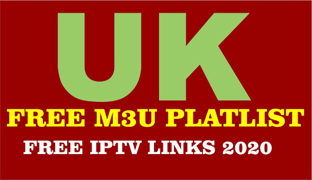 FREE M3U PLAYLIST UK UNLIMITED IPTV M3U 2020