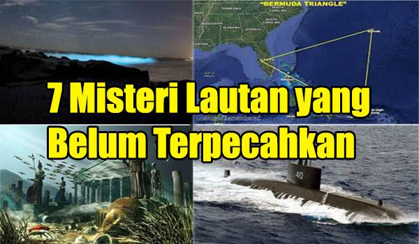 7 Misteri Lautan yang Belum Terpecahkan