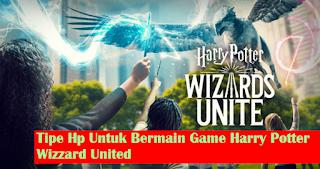 5 Tipe Hp Untuk Main Game Harry Potter: Wizards Unite