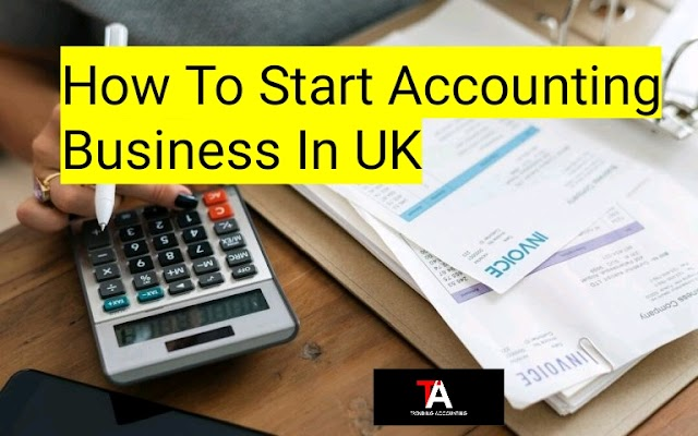 How To Start Accounting Business In UK