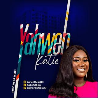 DOWNLOAD Music | Katie - Yahweh