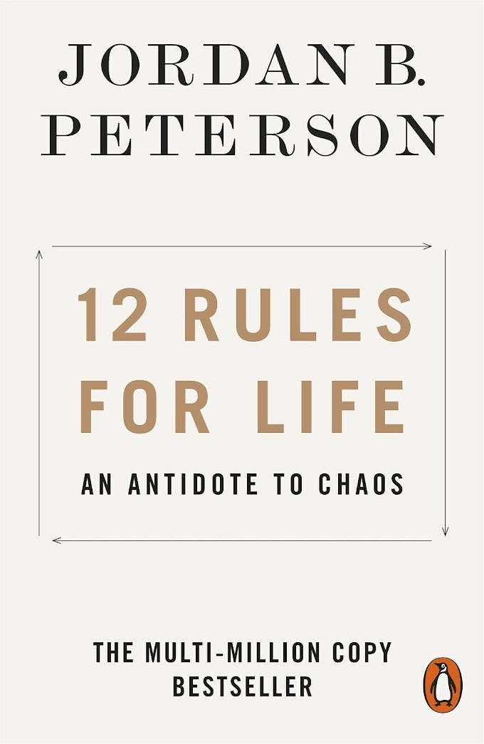 12 Rules for Life: An Antidote to Chaos by Jordan B