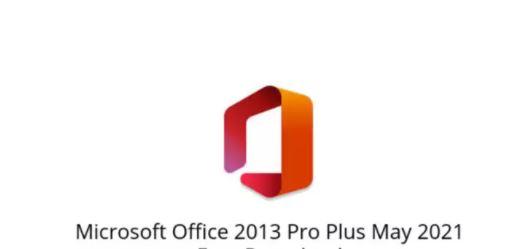Microsoft Office 2013 Pro Plus May 2021