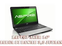 Suka Dengan Laptop Acer 14 Inci Tapi Budget Minim? Beli Saja Yang 2 Tipe Ini, Harganya Di Bawah 3,3 Juta!