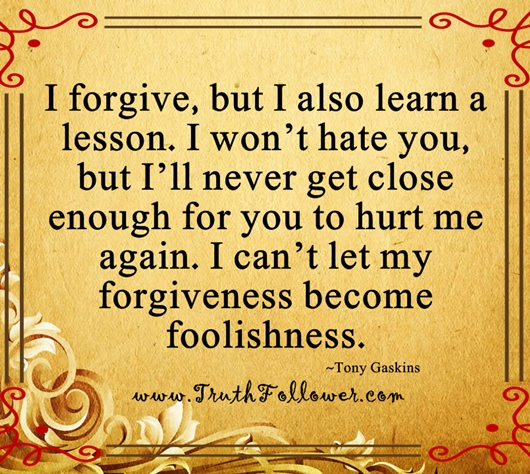 I Forgive But I Also Learn A Lesson