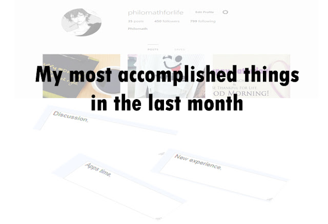 My most accomplished things in the last month