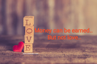 Money can be earned But not love, love qoute, Latest love qoute, whatsapp love qoute