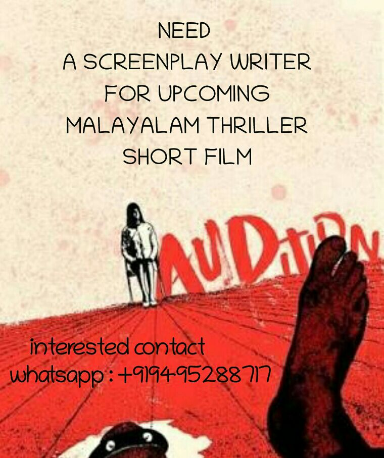 NEED FOR A SCREENPLAY WRITER FOR AN UPCOMING MALAYALAM