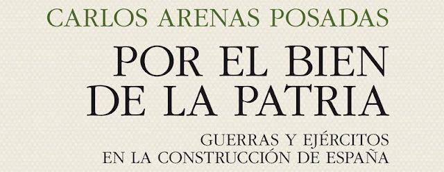 """""""POR EL BIEN DE LA PATRIA"""". Reseña Libro - Bellumartis Historia Militar"""