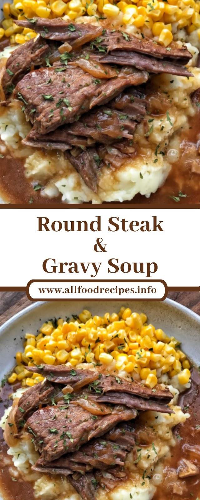 Round Steak & Gravy Soup