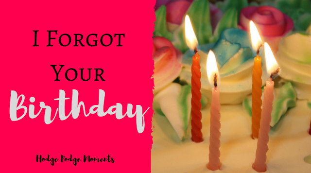 I Forgot Your Birthday