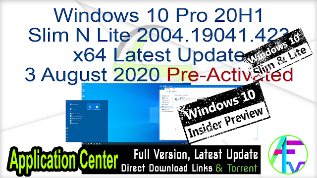 Windows 10 Pro 20H1 Slim N Lite 2004.19041.423 x64 Latest Update 3 August 2020 Pre-Activated