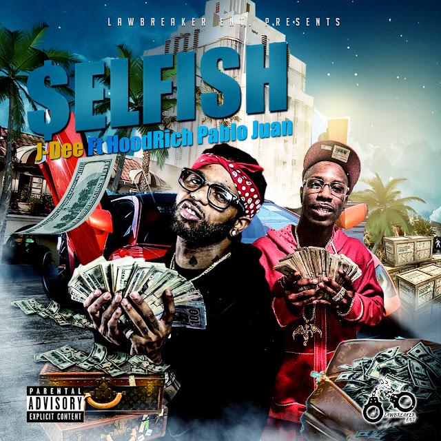 """J-Dee releases new video """"Selfish ft. HoodRich Pablo Juan"""""""