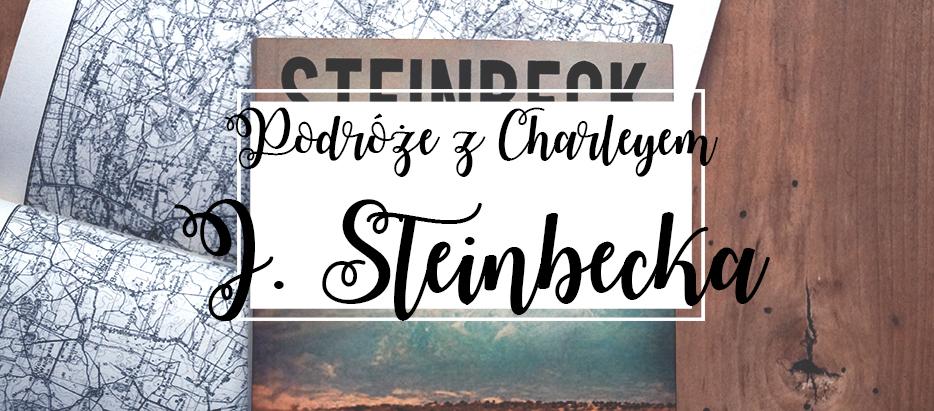 Podróże z Charleyem | John Steinbeck