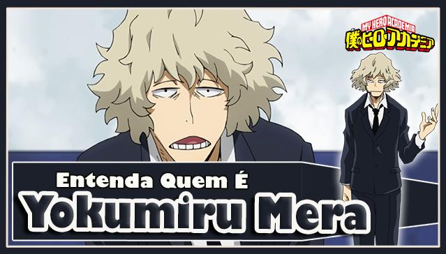 Entenda Quem é YOKUMIRU MERA! Boku no Hero Academia
