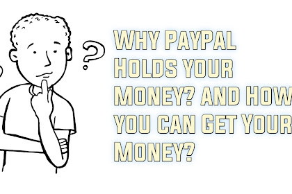 Why PayPal Holds your Money? and How you can Get Your Money?