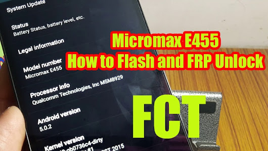 Micromax E455 Qualcomm MSM8929 How to Flash and FRP Unlock/Google Account Reset