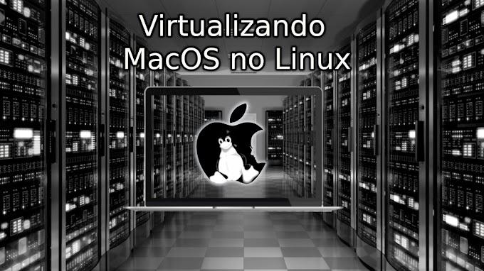 Virtualizando o MacOS no Linux através do Programa Sosumi usando KVM