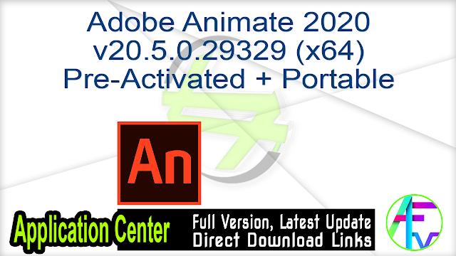 Adobe Animate 2020 v20.5.0.29329 (x64) Multilingual Pre-Activated + Portable