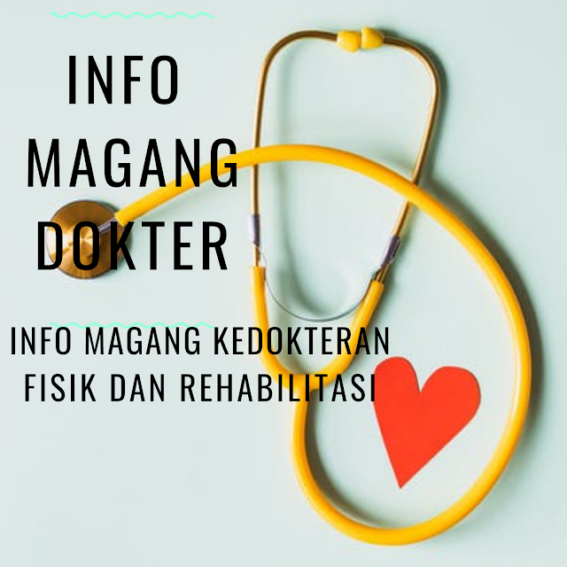 Info Magang Kedokteran Fisik dan Rehabilitasi