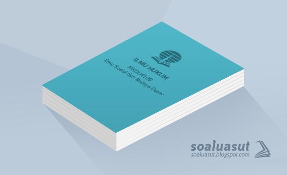Soal Ujian UT Ilmu Hukum MKDU4109 Ilmu Sosial dan Budaya Dasar