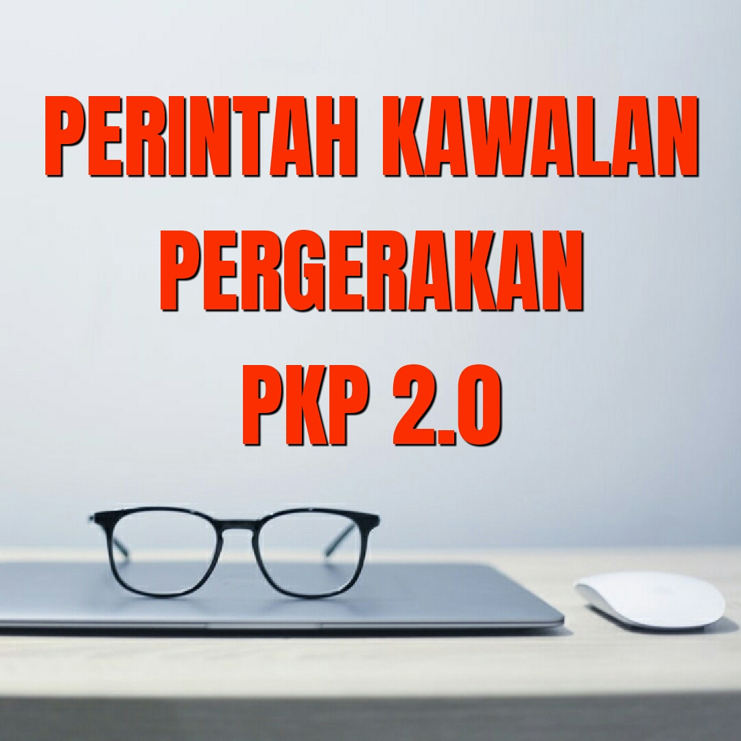 Perintah Kawalan Pergerakan PKP 2.0