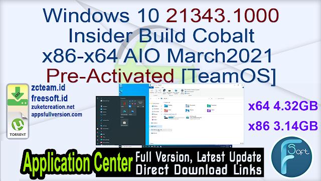 Windows 10 21343.1000 Insider Build Cobalt  x86-x64 AIO March2021 Pre-Activated [TeamOS]