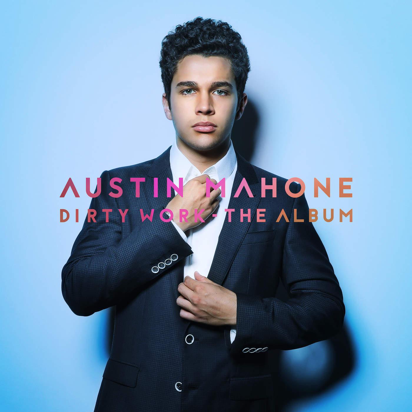 Austin Mahone - Dirty Work - The Album