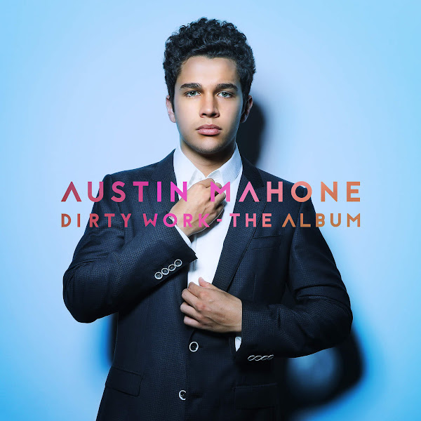 Austin Mahone - Dirty Work - The Album Cover