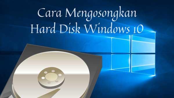 cara mengosongkan hard disk setelah instalasi update windows 10