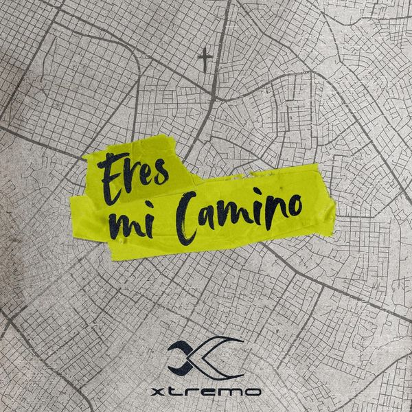 Xtremo – Eres Mi Camino (Single) 2020