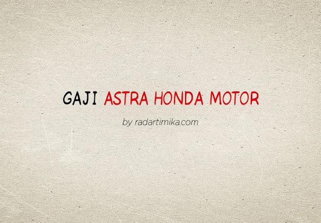 Gaji Karyawan Astra Honda Motor