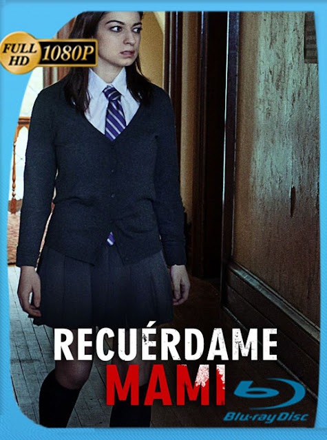 Recuérdame mami (Remember Me, Mommy?) (2020) HD [1080p] Latino [GoogleDrive] SilvestreHD
