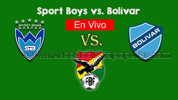 【En Vivo Online】Sport Boys vs. Bolívar - Torneo Clausura 2018