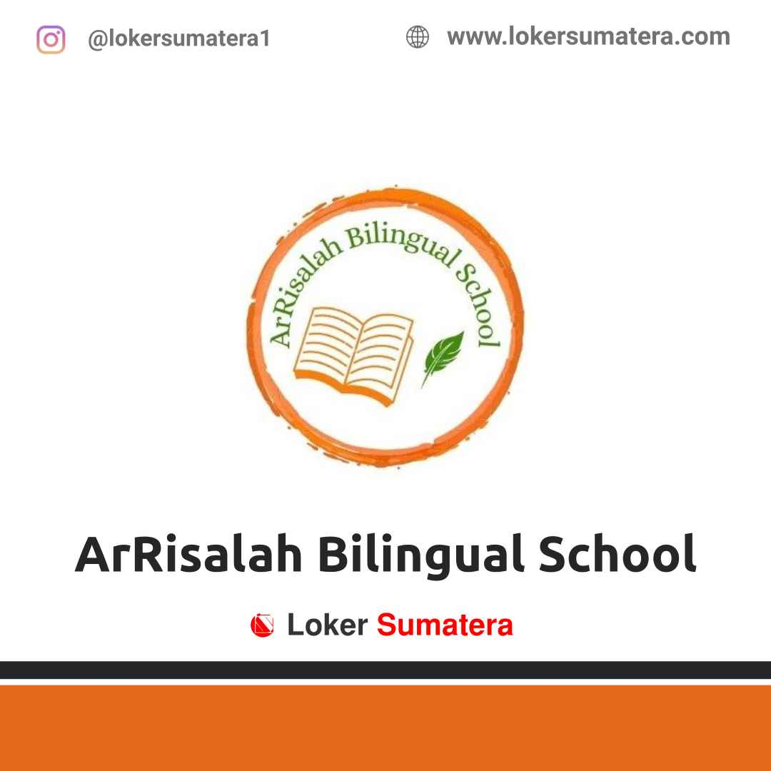 Lowongan Kerja Aceh Besar: Ar Risalah Bilingual School April 2021