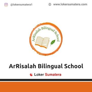 Lowongan Kerja Aceh Besar: ArRisalah Bilingual School April 2021