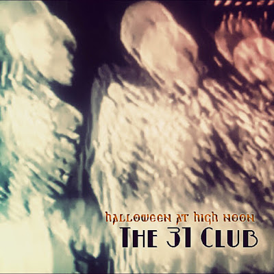 https://halloweenathighnoon.bandcamp.com/album/halloween-at-high-noon-the-31-club