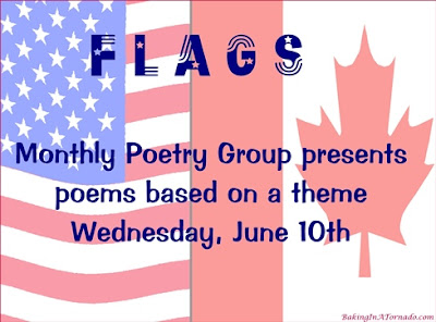 Flags, a monthly poetry challenge based on a theme. | Graphic property of www.BakingInATornado.com | #poetry