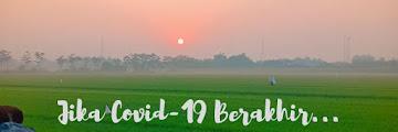 Jika Covid-19 Berakhir, Bawa Nilai-nilai Kebaikan Ini di Kehidupan Selanjutnya
