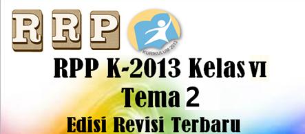 RPP K13 Revisi Terbaru Untuk Kelas 6 Tema 2 Komplit