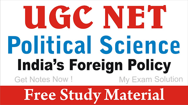 India's Foreign Policy ; India's Foreign Policy for UGC NET