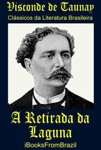 A Retirada da Laguna (Great Brazilian Literature Livro 4)
