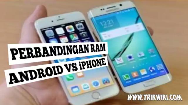 Perbandingan Ram Android Vs Ram iPhone Yang Wajib Diketahui
