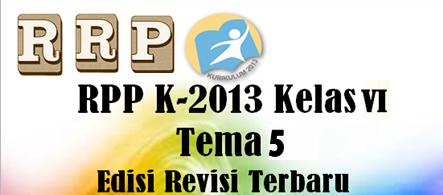 RPP K13 Revisi Terbaru Untuk Kelas 6 Tema 5 Komplit