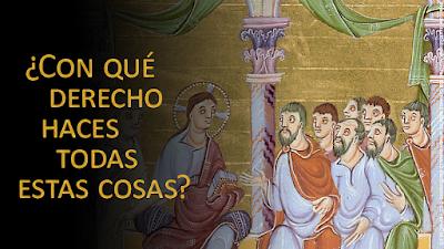Evangelio según san Mateo (21, 23-27): ¿Con qué derecho haces todas estas cosas?