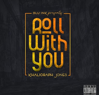 AUDIO | Khalighraph Jones – Roll with you | Download New song