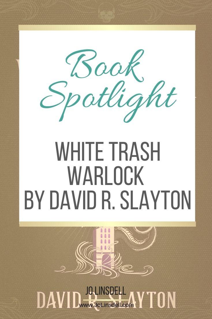 Book Spotlight: White Trash Warlock By David R. Slayton