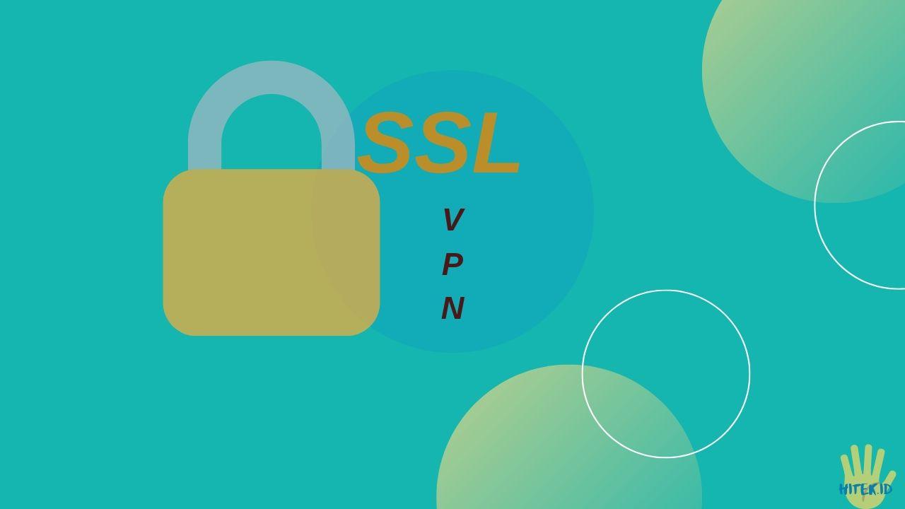 Apa itu SSL VPN dan Manfaat SSL VPN